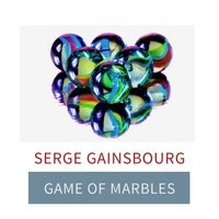 Game Of Marbles — Serge Gainsbourg