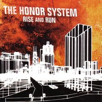 Rise And Run — The Honor System