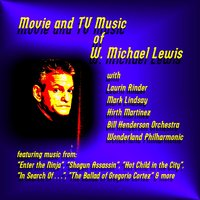 Movie and T V Music of W. Michael Lewis — W. Michael Lewis
