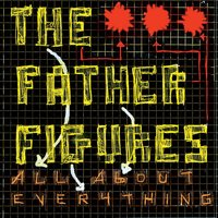 All About Everything — The Father Figures