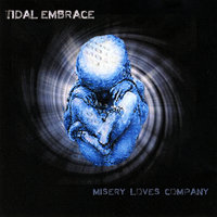 Misery Loves Company — Tidal Embrace