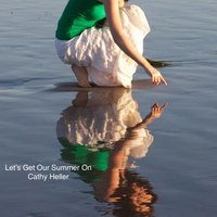 Let's Get Our Summer On — Cathy Heller