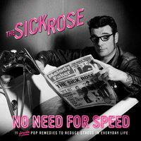 No Need for Speed — The Sick Rose