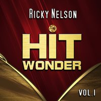 Hit Wonder: Ricky Nelson, Vol. 1 — Ricky Nelson