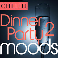 Chilled Dinner Party Moods 2 - 36 Favourite Sax and Guitar Smooth Grooves — Smooth Groove Masters