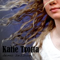 Demo Sessions — Katie Trotta