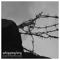 No One Takes Prisoners Anymore — Whipping Boy