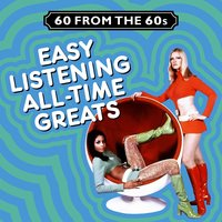 60 from the 60s - Easy Listening (All Time Greats) — сборник