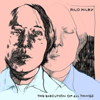 The Execution of All Things — Rilo Kiley