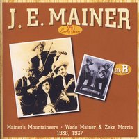 The Early Years B — J.E. Mainer