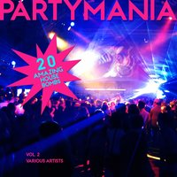 Partymania (20 Amazing House Bombs), Vol. 2 — сборник