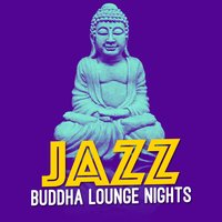 Jazz: Buddha Lounge Nights — Buddha Lounge