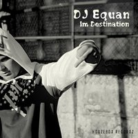 I´m Destination — Dj Equan