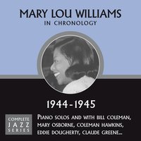 Complete Jazz Series 1944 - 1945 — Mary Lou Williams