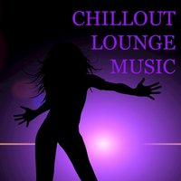 Chillout Lounge Music — сборник