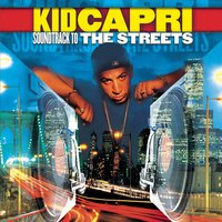 Soundtrack to the Streets — Kid Capri