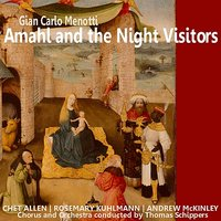 Menotti: Amahl and the Night Visitors — Thomas Schippers, Chet Allen, Andrew McKinley, NBC Orchestra, Rosemary Kuhlmann