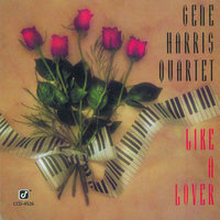 Like A Lover — The Gene Harris Quartet