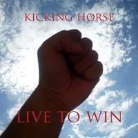 Live to Win — Kicking Horse