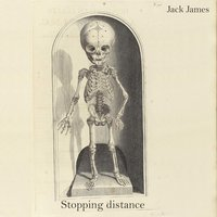 Stopping Distance — Jack James