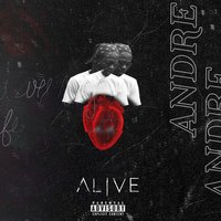 Alive — Andre