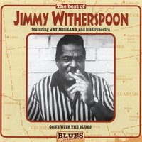 Gone With The Blues — Jimmy Witherspoon, Jay Mc Shann, Jimmy Witherspoon, Jay Mc Shann