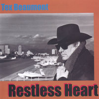 Restless Heart — Tex Beaumont
