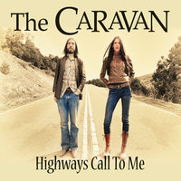 Highways Call To Me — The Caravan