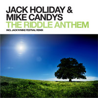 The Riddle Anthem — Jack Holiday & Mike Candys