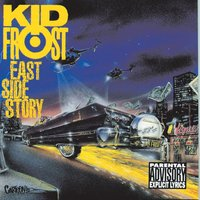 East Side Story — Kid Frost