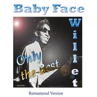 Baby Face Willette: Only the Best — Baby Face Willette