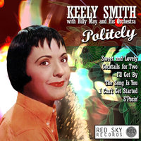 Politely — Keely Smith, Billy May And His Orchestra