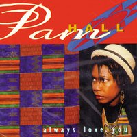 Always Love You — Pam Hall