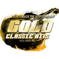 Rolling Back the Years Present - Gold Classic Hits, Vol. 47 — сборник