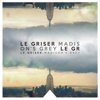Madison's Grey — Le Griser
