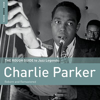 Rough Guide To Charlie Parker — Charlie Parker