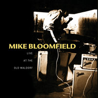 Live At The Old Waldorf — Michael B. Bloomfield