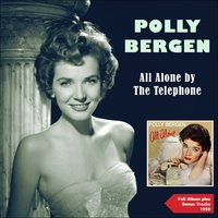 All Alone By the Telephon — Polly Bergen, Orchestra Luther Henderson, Ирвинг Берлин