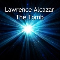 The Tomb — Lawrence Alcazar