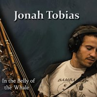 In the Belly of the Whale — Jonah Tobias