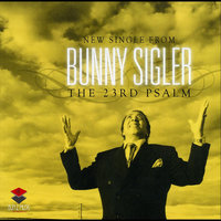 The 23rd Psalm — Bunny Sigler