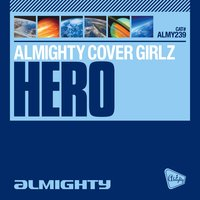 Almighty Presents: Hero — Almighty Cover Girlz