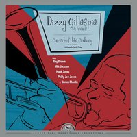 Dizzy Gillespie & Friends: Concert of the Century - A Tribute to Charlie Parker — Dizzy Gillespie