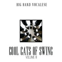 Big Band Music Vocalese: Cool Cats of Swing, Vol. 3 — сборник