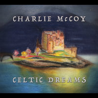 Celtic Dreams — Charlie McCoy