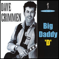 Big Daddy D — Dave Crimmen