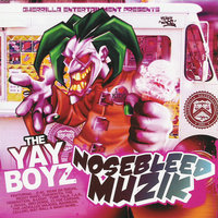 NoseBleed Muzik — The Yay Boyz