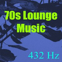 70s Lounge Music — 432 Hz