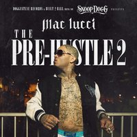 Snoop Dogg Presents: The Pre-Hustle 2 — Mac Lucci