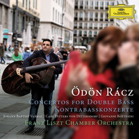 Concertos for Double Bass — Franz Liszt Chamber Orchestra, Odon Racz